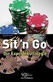 Sit'n Go. Die Expertenstrategie - Poker für Turnierspieler