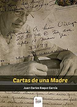 Cartas de una madre (Spanish Edition) by [Roque Garcia, Juan Carlos ]