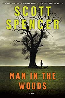 Man in the Woods: A Novel by [Spencer, Scott]