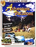 Gordon's Guide to Adventure Vacations, Timothy E. Gordon and Ana Bela Oliveira, 0965672271