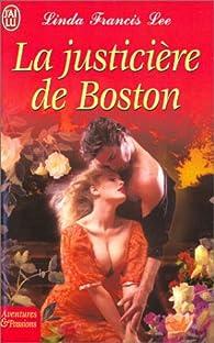 La Justicière de Boston par Linda Francis Lee