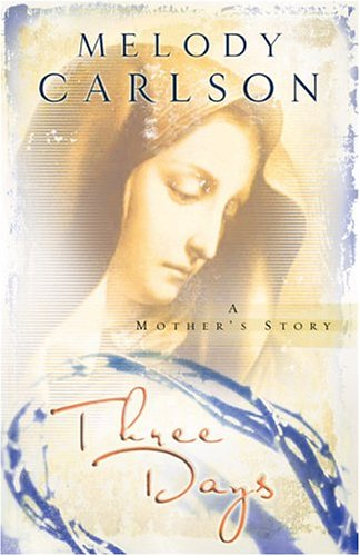 Three Days  A Mother's Story  Carlson Melody