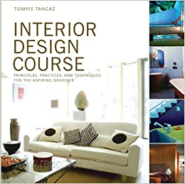 Buy Interior Design Course  Principles Practices And Techniques For The Aspiring Designer Quarto Book Online At Low Prices In India