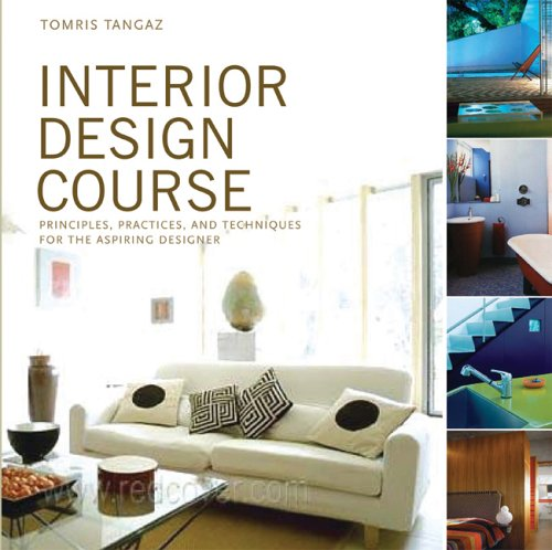 Interior design course principles practices and techniques for the aspiring designer quarto book tomris tangaz 8601420356245 amazon com books