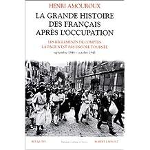 La grande histoire des Français après l'Occupation - Tome 5: Les règlements de comtes - La page n'est pas encore tournée