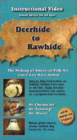 Deerhide to Rawhide [VHS]