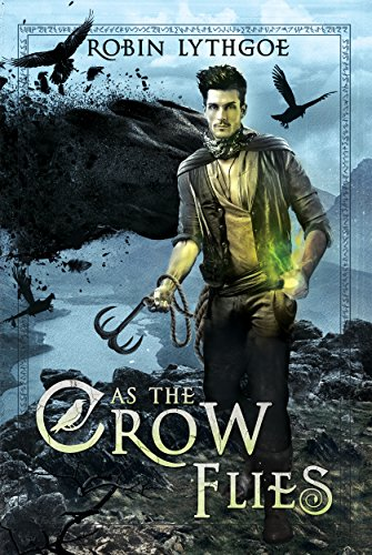 Book: As the Crow Flies - An Epic Fantasy Adventure by Robin Lythgoe