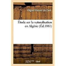 Etude Sur La Naturalisation En Algerie