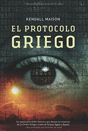 El protocolo griego/ The Greek Protocol (Bestsellers) (Spanish Edition) pdf epub