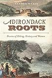 Adirondack Roots, Sandra Weber, 1609493648