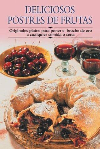 Deliciosos postres de frutas: Originales platos para poner el broche de oro a cualquier comida o cena (Cocina paso a paso series) ebook