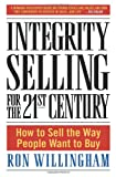 Integrity Selling for the 21st Century, Ron Willingham, 0385509561