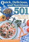 img - for Quick, Delicious & Nutritious: 501 Healthy Meals for Folks Over 50 book / textbook / text book