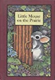 Little Mouse on the Prairie, Stephen Cosgrove, 0606024042