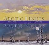 Arctic Lights, Arctic Nights, Debbie S. Miller, 0802788572