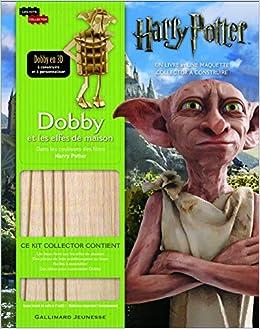 Dobby Et Les Elfes De Maison Dans Les Coulisses Des Films