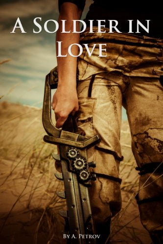 A Soldier in Love by [Petrov, A.]