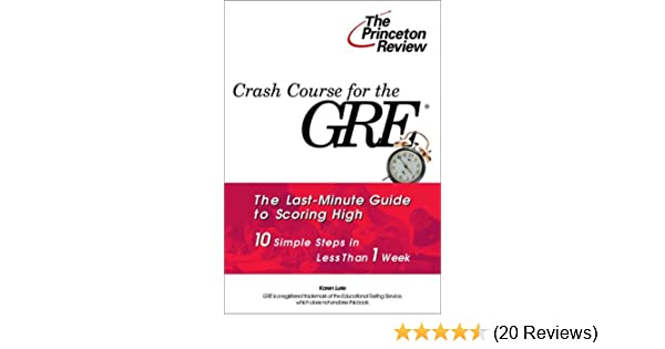 Crash Course for the GRE: 10 Easy Steps to a Higher Score (Princeton