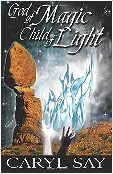 Book God of Magic, Child of Light: Volume 2 (Merlin in Moab)