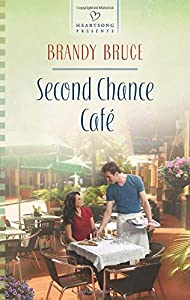 Second Chance Cafe (Heartsong Presents) by Brandy Bruce (2014-07-01)