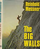 img - for The Big Walls: History, Routes, Experiences book / textbook / text book