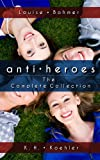 Anti-Heroes: The Complete Collection
