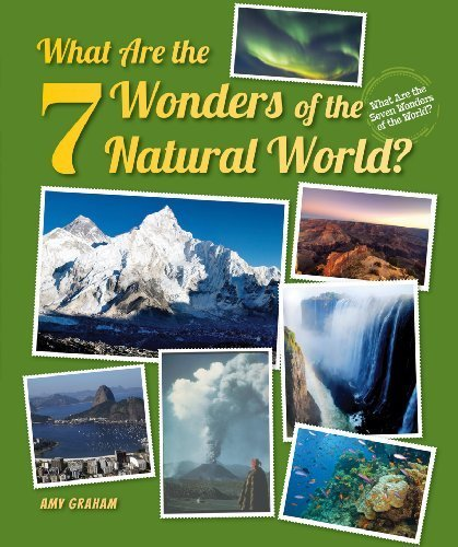 What Are the 7 Wonders of the Natural World? (What Are the Seven Wonders of the World?) by Graham, Amy (2013) Paperback