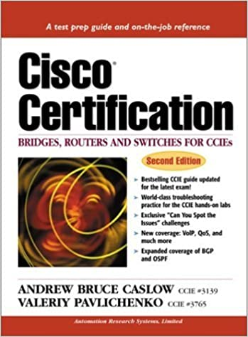 Cisco Certification: Bridges, Routers and Switches for CCIEs (Cisco Technology Series Cisco Technology) by Caslow, Andrew Bruce, Pavlichenko, Valeriy (2000)