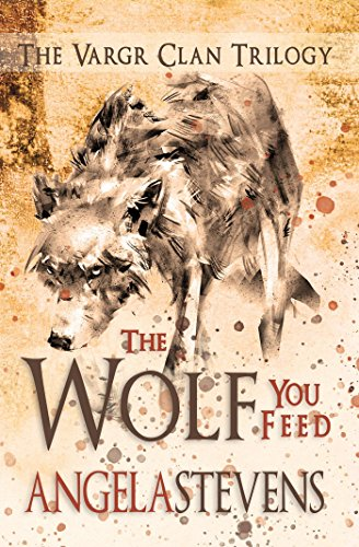Book: The Wolf You Feed (The Vargr Clan Trilogy Book 1) by Angela Stevens