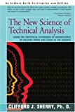 The New Science of Technical Analysis, Clifford Sherry, 0595314384