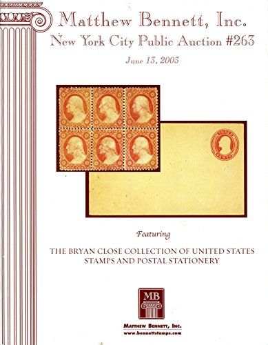 Matthew Bennett Public Auction featuring The Bryan Close Collectionof United States Stamps and Postal Stationery