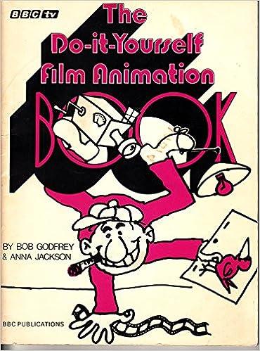 The do it yourself film animation bbc publications amazon the do it yourself film animation bbc publications amazon bob godfrey anna jackson 9780563108290 books solutioingenieria Gallery