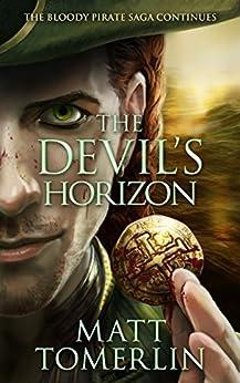 The Devil's Horizon (Devil's Fire Book 3) by [Tomerlin, Matt]
