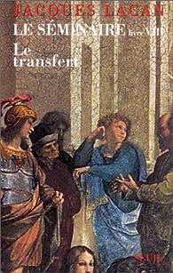 Le séminaire, livre VIII : Le transfert par Jacques Lacan