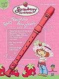 Strawberry Shortcake Easy Recorder Songbook (Strawberry Shortcake (Alfred Publishing))