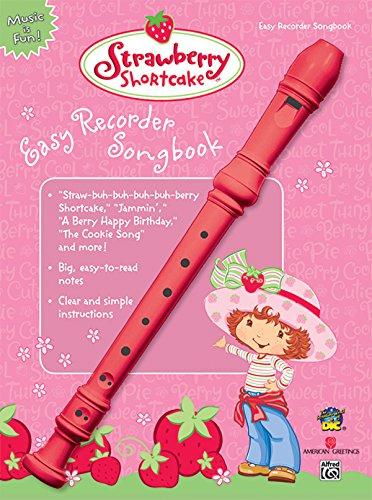Recorder Strawberry Shortcake (Strawberry Shortcake Easy Recorder Songbook (Strawberry Shortcake (Alfred Publishing)))