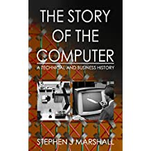 The Story of the Computer: A Technical and Business History (English Edition)