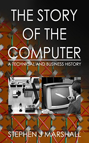Download The Story of the Computer: A Technical and Business History Pdf