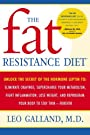 The Fat Resistance Diet: Unlock the Secret of the Hormone Leptin to: Eliminate Cravings, Supercharge YourMetabolism, Fight Inflammation, Lose Weight & Reprogram Your Body to Stay Thin-
