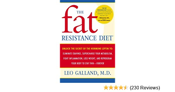 The Fat Resistance Diet Unlock The Secret Of The Hormone Leptin To