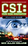 Front cover for the book CSI: Killing Game by Max Allan Collins