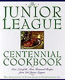 Junior League Centennial Cookbook, Association of Junior Leagues International, Inc. Staff, 0385477317