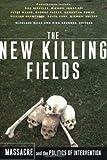 The New Killing Fields, Kira Brunner and Nicolaus Mills, 0465008038