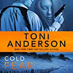 Cold Fear: Cold Justice Series, Volume 4 | Toni Anderson