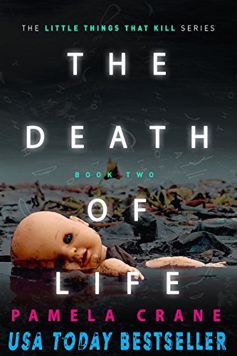The Death of Life (The Little Things That Kill Series Book 2) by [Crane, Pamela]