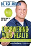 Empowering Your Health by Asa Andrew (2007-10-16)