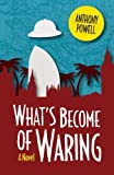What's Become of Waring, Anthony Powell, 022613718X