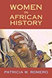 Women in African History, Romero, Patricia, 1558765751