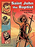 Saint John the Baptist: A Voice Crying Out in the