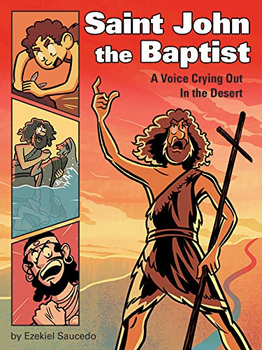 Saint John the Baptist: A Voice Crying Out in the Desert